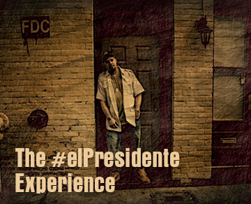 The elPresidente Experience