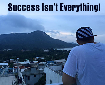 Success Isn't Everything!